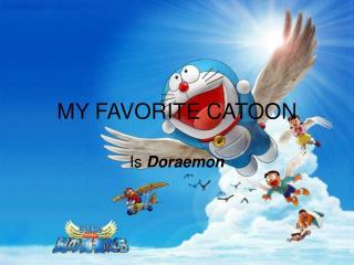 MY FAVORITE CATOON