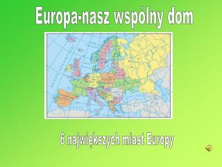 Europa-nasz wspólny dom