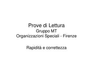 Prove di Lettura Gruppo MT Organizzazioni Speciali - Firenze