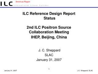J. C. Sheppard SLAC January 31, 2007