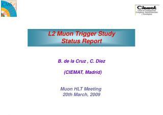 L2 Muon Trigger Study  Status Report