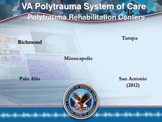 VA Polytrauma System of Care