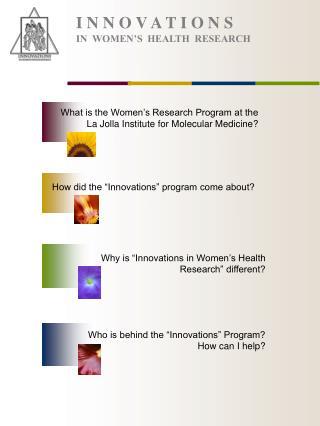 I N N O V A T I O N S IN  WOMEN'S  HEALTH  RESEARCH