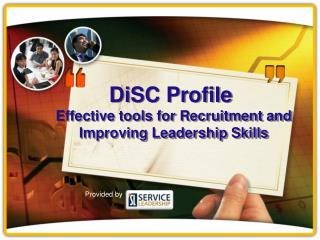 DiSC  Profile Effective tools for Recruitment and Improving Leadership Skills