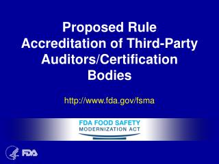 Proposed Rule Accreditation of Third-Party Auditors/Certification Bodies