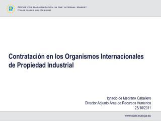Contratación en los Organismos Internacionales de Propiedad Industrial