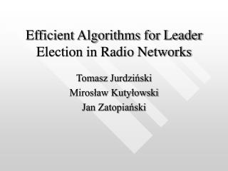 Efficient Algorithms for Leader Election in Radio Networks