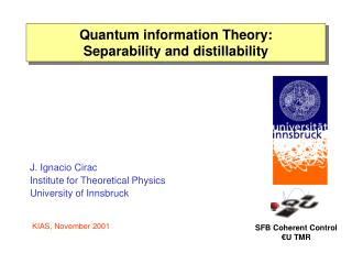 Quantum information Theory:       Separability and distillability