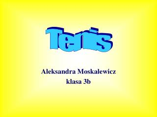 Aleksandra Moskalewicz klasa 3b