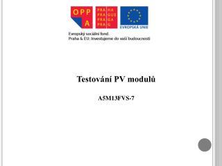 Testování PV modulů A5M13FVS-7