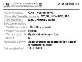 Název materiálu:  ČAS – výklad učiva. Název dle číselného rozsahu: VY_32_INOVACE_198.