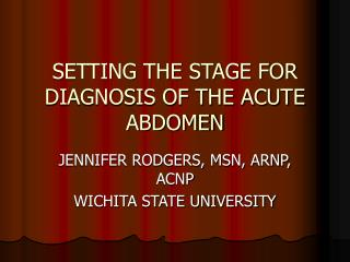 SETTING THE STAGE FOR DIAGNOSIS OF THE ACUTE ABDOMEN