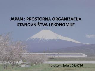 JAPAN : PROSTORNA ORGANIZACIJA STANOVNI ŠTVA I EKONOMIJE