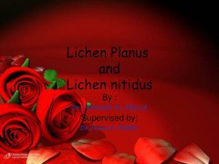 Lichen Planus  and Lichen nitidus