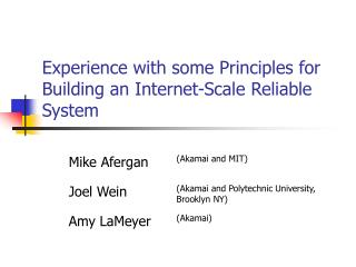 Experience with some Principles for Building an Internet-Scale Reliable System