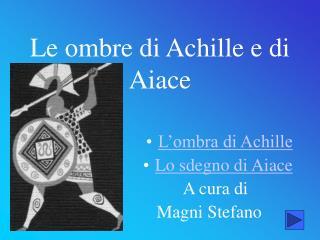 Le ombre di Achille e di Aiace