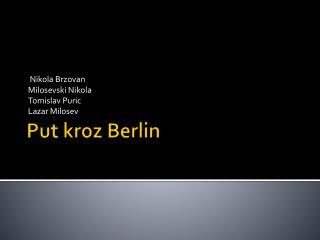 Put  kroz  Berlin