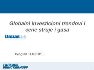Globalni investicioni trendovi i cene struje i gasa