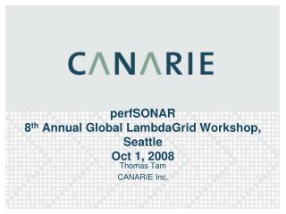 perfSONAR  8 th  Annual Global LambdaGrid Workshop, Seattle Oct 1, 2008
