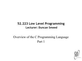 52.223 Low Level Programming Lecturer: Duncan Smeed