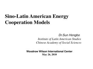 Sino-Latin American Energy    Cooperation Models