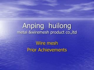 Anping  huilong  metal &wiremesh product co.,ltd