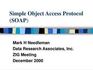 Simple Object Access Protocol (SOAP )