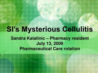 SI�s Mysterious Cellulitis