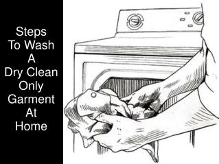 Steps To Wash A Dry Clean Only Garments At Home