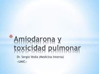 Amiodarona y toxicidad pulmonar