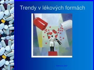 Trendy v lékových formách