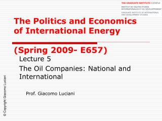 The Politics and Economics of International Energy  (Spring 2009- E657)