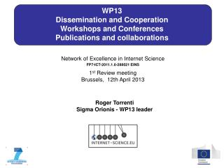WP13 Dissemination and Cooperation Workshops and Conferences Publications and collaborations