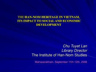 THE HAN-NOM HERITAGE IN VIETNAM,   ITS IMPACT TO SOCIAL AND ECONOMIC DEVELOPMENT