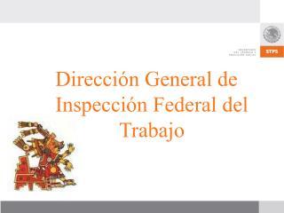 Dirección General de Inspección Federal del Trabajo