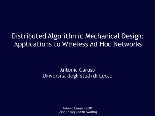 Distributed Algorithmic Mechanical Design: Applications to Wireless Ad Hoc Networks