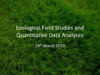 Ecological Field Studies and Quantitative Data Analyses