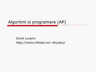 Algoritmi si programare (AP)