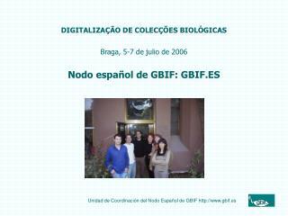 DIGITALIZAÇ ÃO DE COLECÇÕES BIOLÓGICAS Braga, 5-7 de julio de 2006