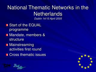 National Thematic Networks in the Netherlands Dublin 14/15 April 2005