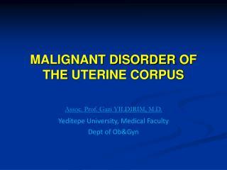 MALIGNANT DISORDER  OF THE  UTERINE CORPUS