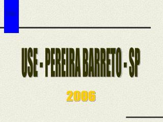 USE - PEREIRA BARRETO - SP