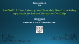 Presentation On SurfNoC: A Low Latency and Provably Non-Interfering