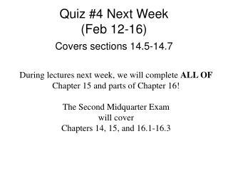 Quiz #4 Next Week  (Feb 12-16)
