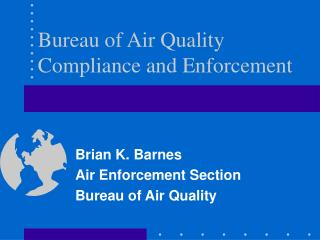Bureau of Air Quality Compliance and Enforcement