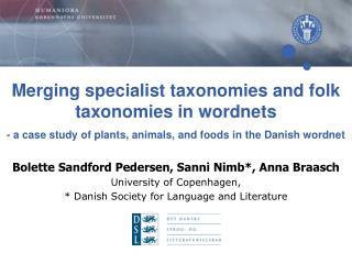 Bolette Sandford Pedersen, Sanni Nimb*, Anna Braasch University of Copenhagen,