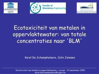 Ecotoxiciteit van metalen in oppervlaktewater: van totale concentraties naar 'BLM'