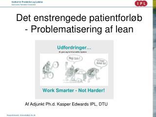 Det enstrengede patientforløb - Problematisering af lean