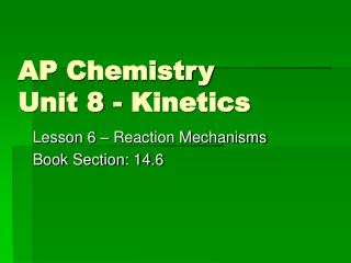 AP Chemistry Unit 8 - Kinetics