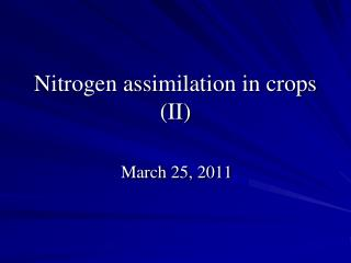 Nitrogen assimilation in crops (II)
